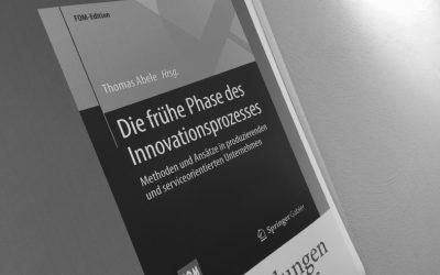 """August 2016 Neuerscheinung """"Die frühe Phase des Innovationsprozesses"""""""